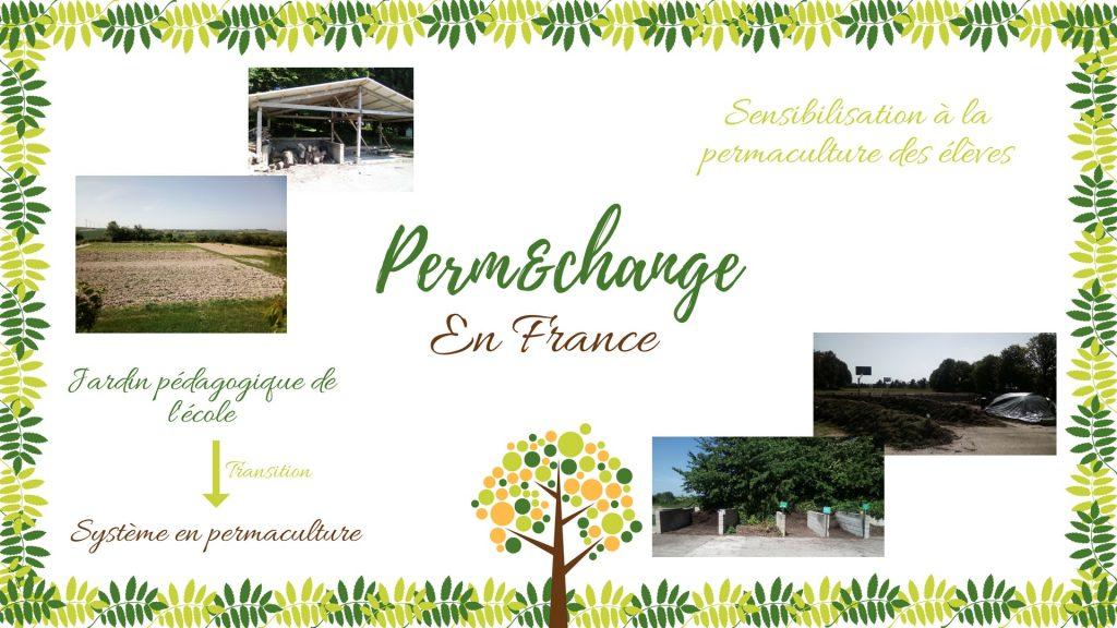 Actions en France: transition du jardin pedagogique vers de la permaculture, sensibilisation et formation des eleves a la permaculture