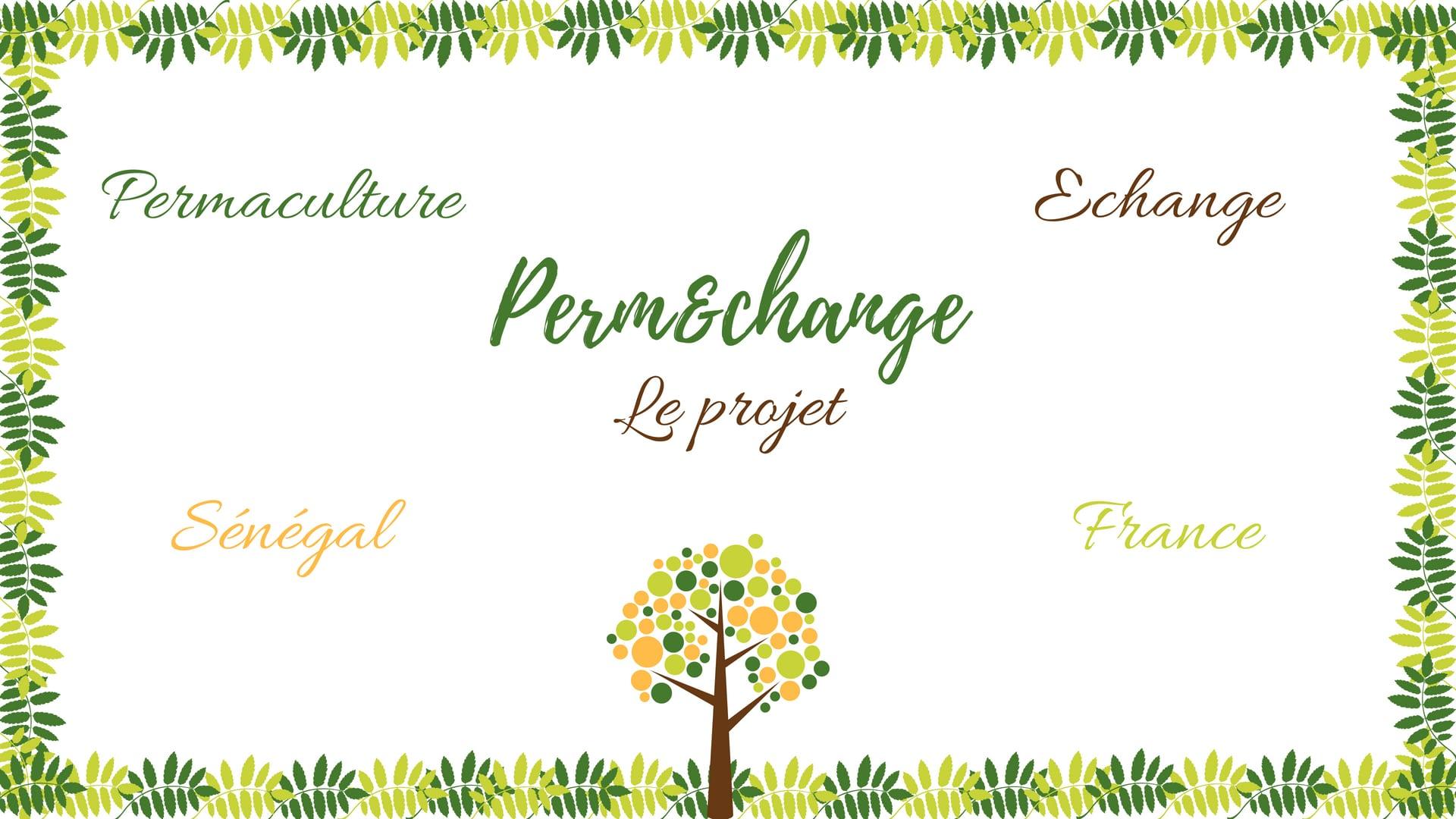 Le projet Perm&change: un projet de permaculute et d'echange en France et au Senegal